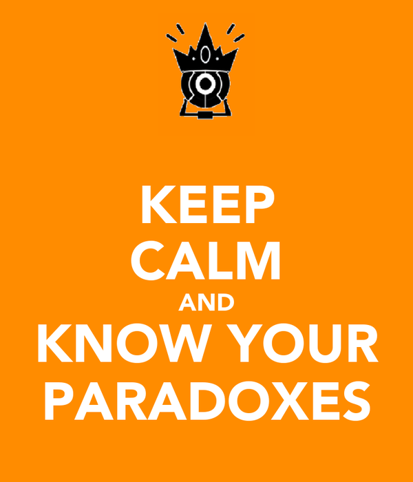 KEEP CALM AND KNOW YOUR PARADOXES