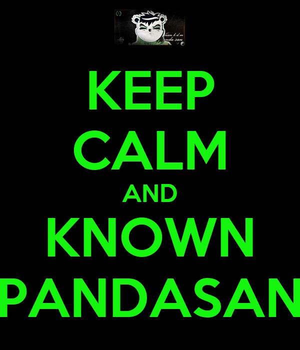 KEEP CALM AND KNOWN PANDASAN