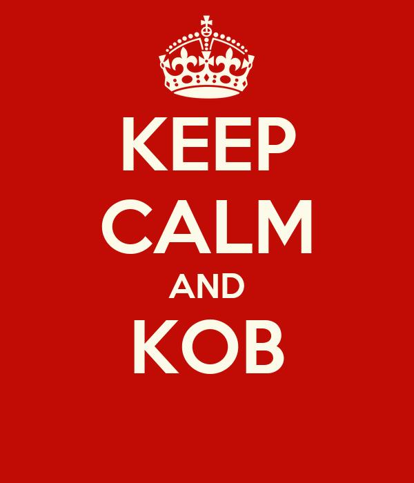 KEEP CALM AND KOB