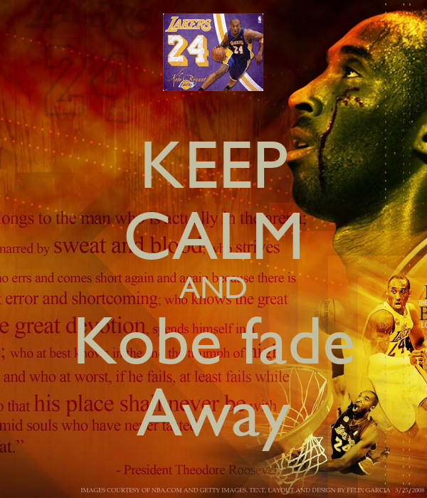 KEEP CALM AND Kobe fade Away