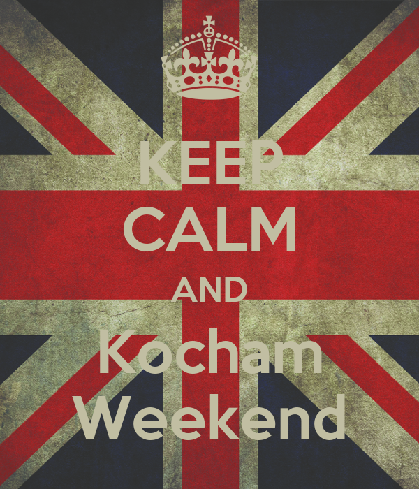 KEEP CALM AND Kocham Weekend