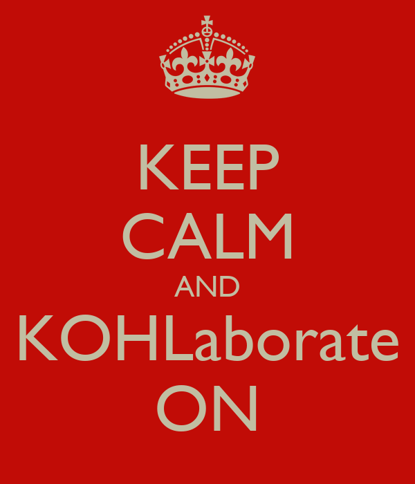 KEEP CALM AND KOHLaborate ON