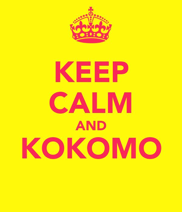KEEP CALM AND KOKOMO