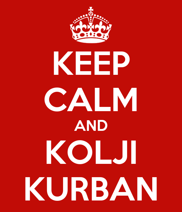 KEEP CALM AND KOLJI KURBAN