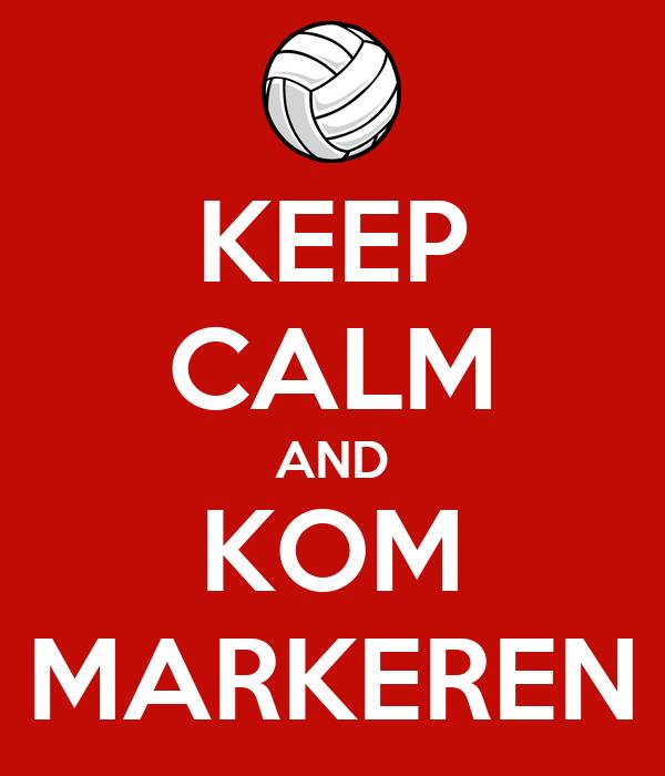 KEEP CALM AND KOM MARKEREN
