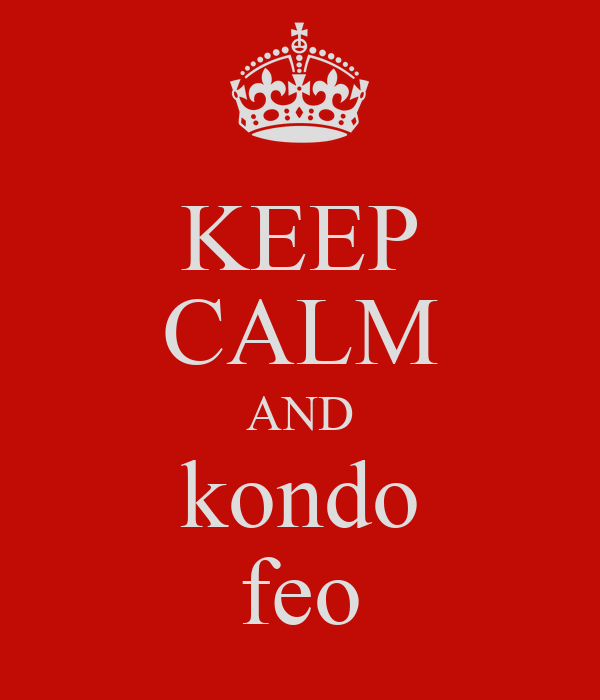 KEEP CALM AND kondo feo