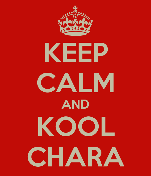KEEP CALM AND KOOL CHARA