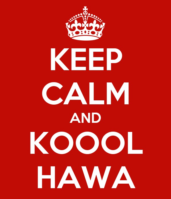 KEEP CALM AND KOOOL HAWA