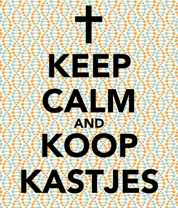 KEEP CALM AND KOOP KASTJES