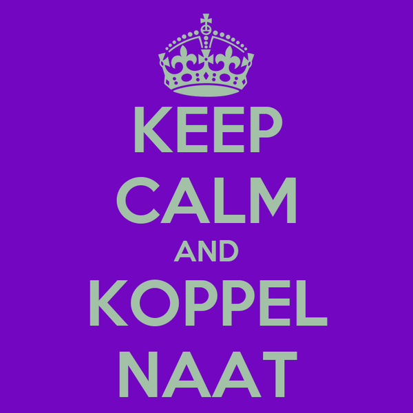 KEEP CALM AND KOPPEL NAAT