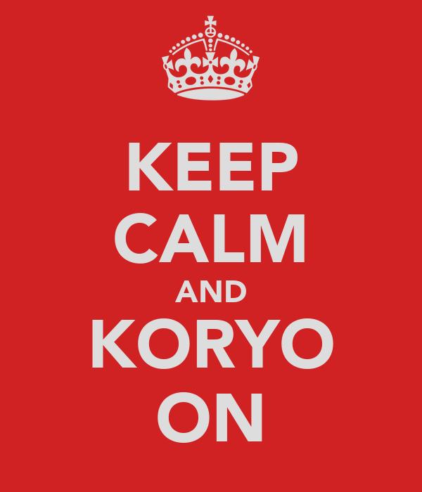 KEEP CALM AND KORYO ON