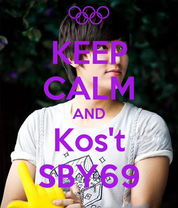 KEEP CALM AND Kos't SBY69