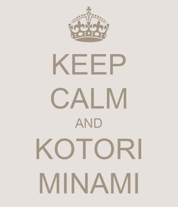 KEEP CALM AND KOTORI MINAMI
