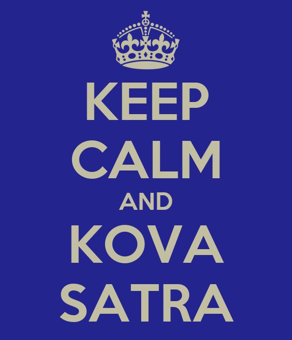 KEEP CALM AND KOVA SATRA