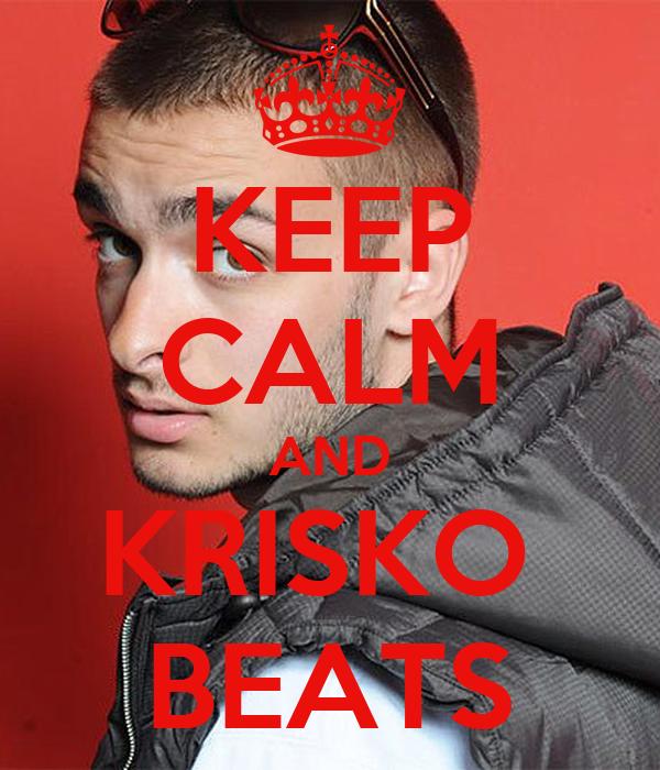 KEEP CALM AND KRISKO  BEATS