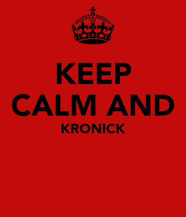 KEEP CALM AND KRONICK