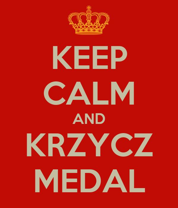 KEEP CALM AND KRZYCZ MEDAL