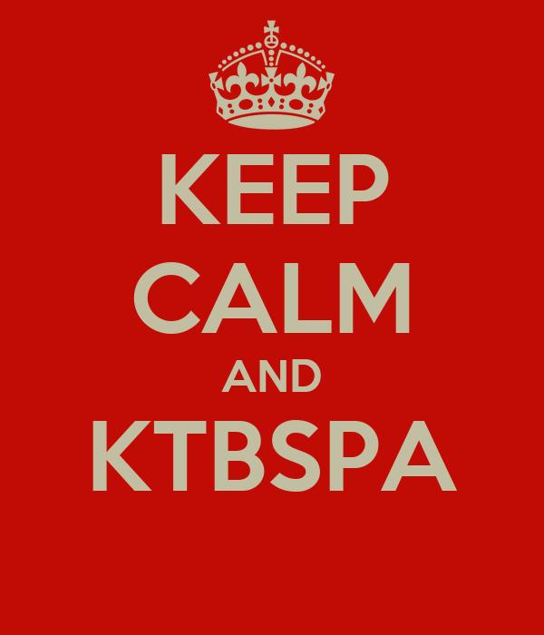 KEEP CALM AND KTBSPA