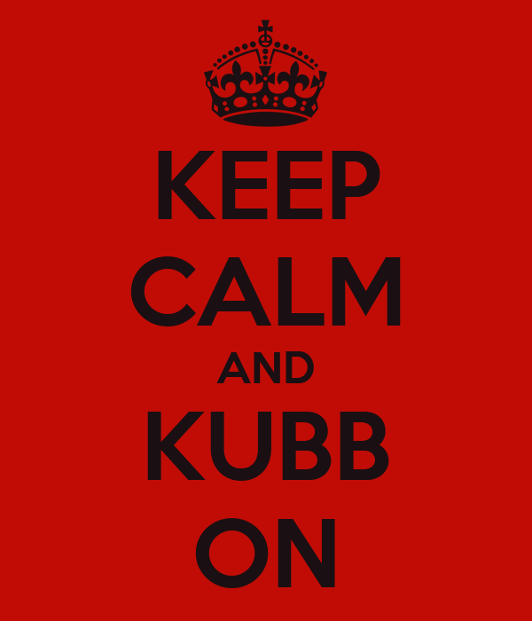 KEEP CALM AND KUBB ON