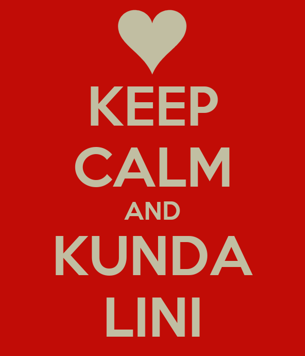 KEEP CALM AND KUNDA LINI
