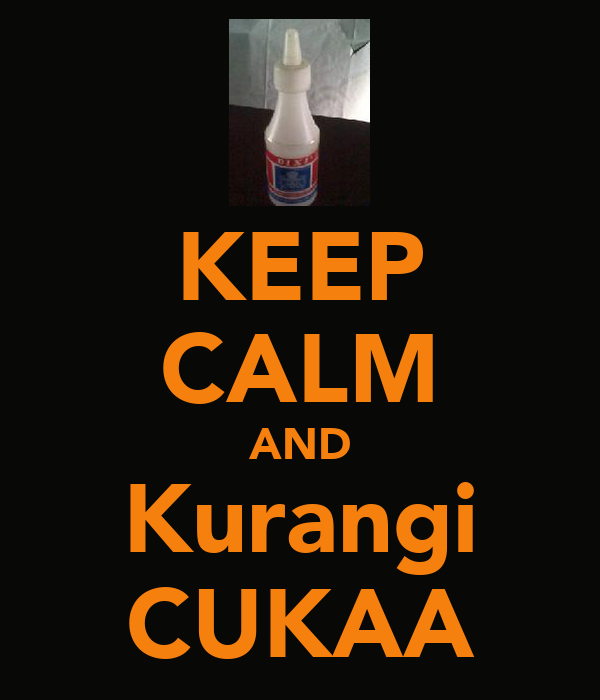KEEP CALM AND Kurangi CUKAA