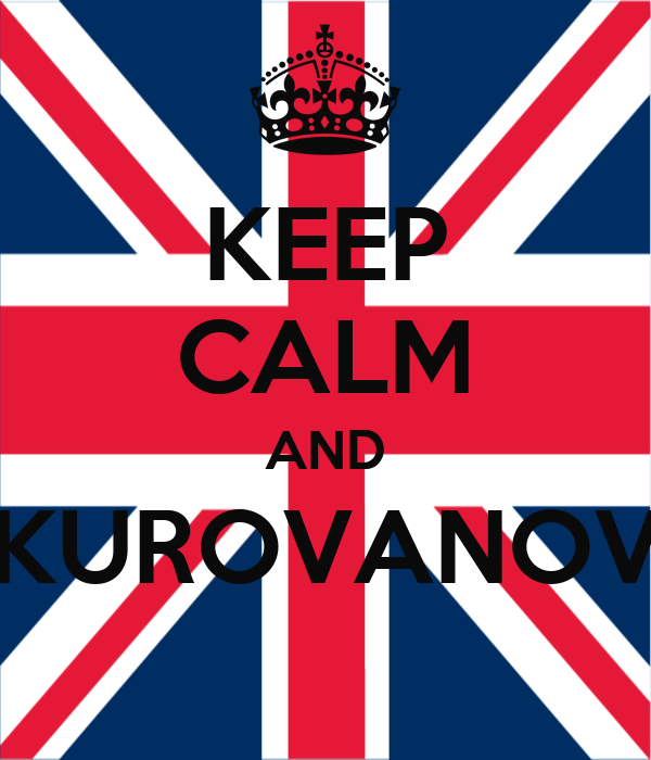 KEEP CALM AND KUROVANOV