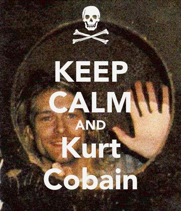 KEEP CALM AND Kurt Cobain