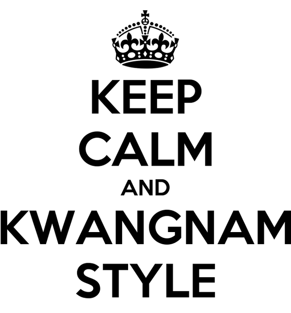 KEEP CALM AND KWANGNAM STYLE
