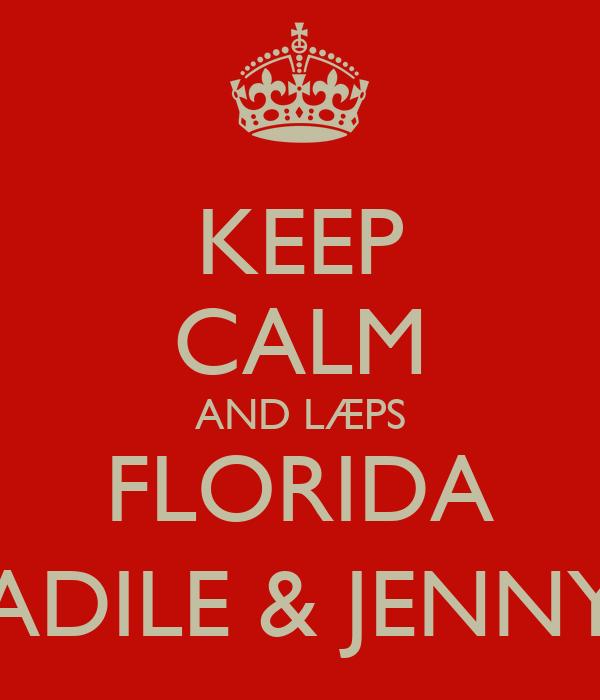 KEEP CALM AND LÆPS FLORIDA ADILE & JENNY