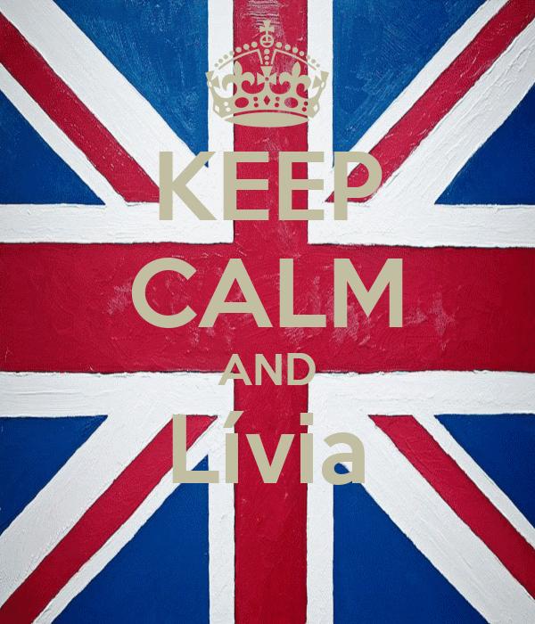 KEEP CALM AND Lívia
