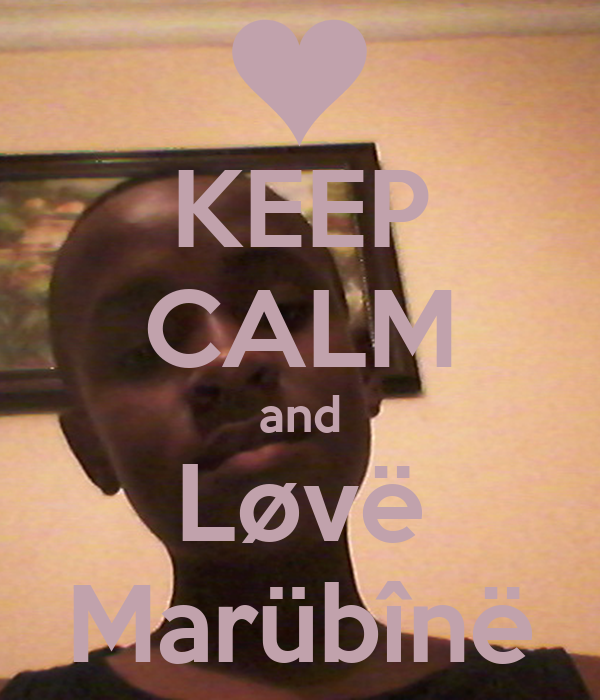 KEEP CALM and Løvë Marübînë