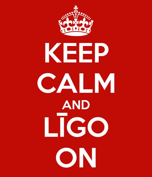 KEEP CALM AND LĪGO ON