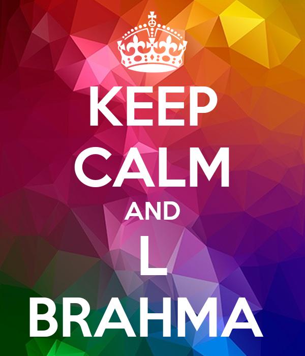 KEEP CALM AND L BRAHMA