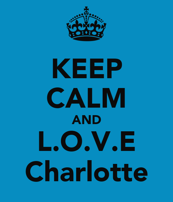 KEEP CALM AND L.O.V.E Charlotte