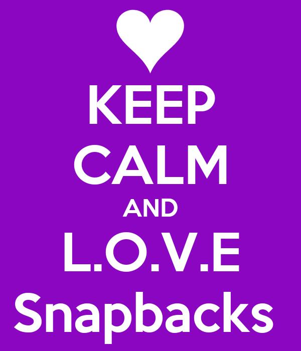 KEEP CALM AND L.O.V.E Snapbacks