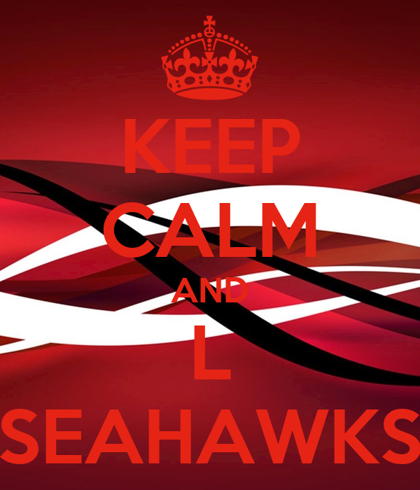 KEEP CALM AND L  SEAHAWKS