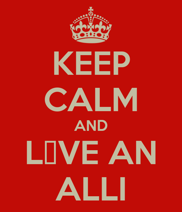 KEEP CALM AND L♡VE AN ALLI