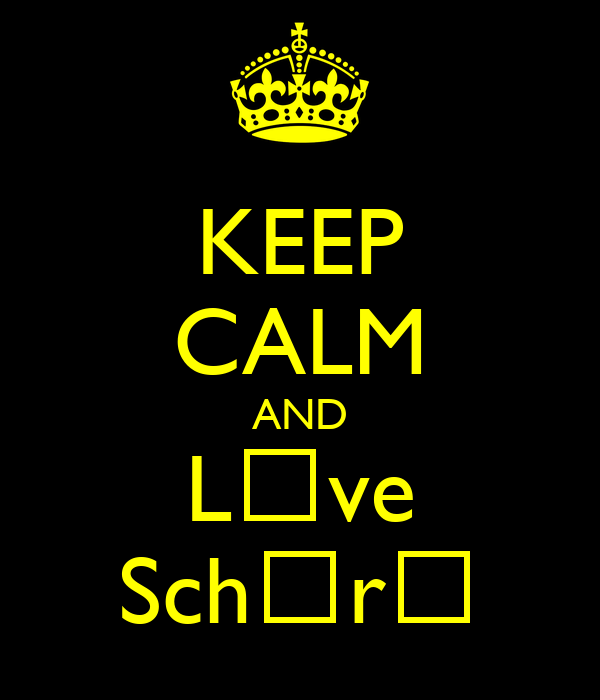 KEEP CALM AND L♥ve Schεrί