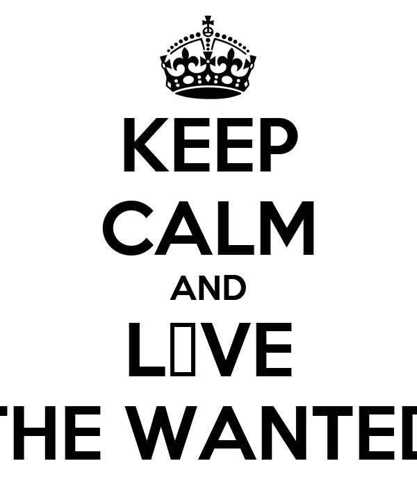 KEEP CALM AND L♥VE THE WANTED