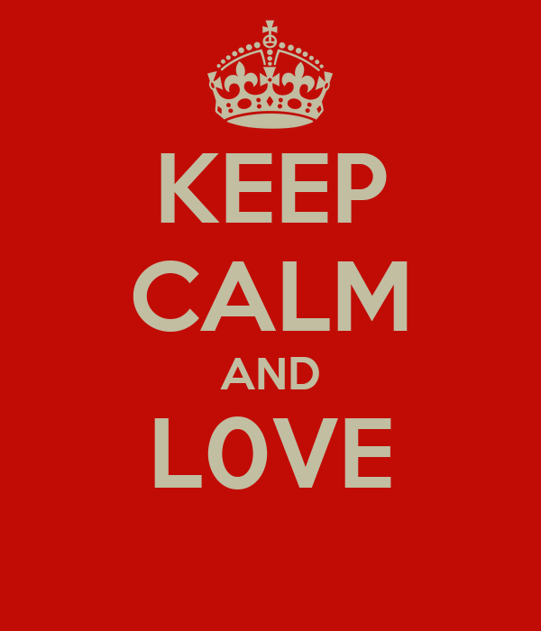 KEEP CALM AND L0VE