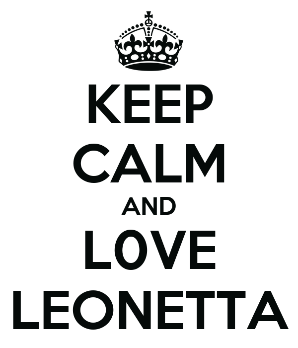 KEEP CALM AND L0VE LEONETTA