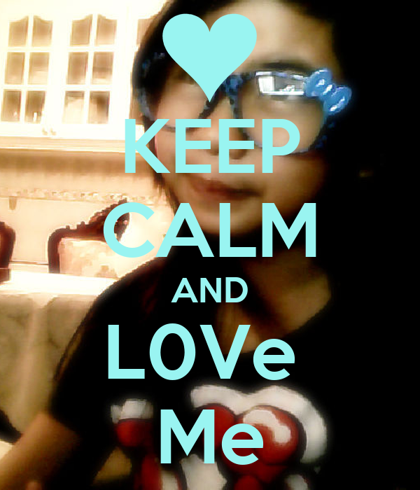 KEEP CALM AND L0Ve  Me