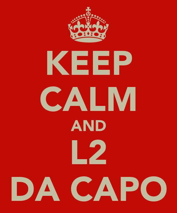 KEEP CALM AND L2 DA CAPO