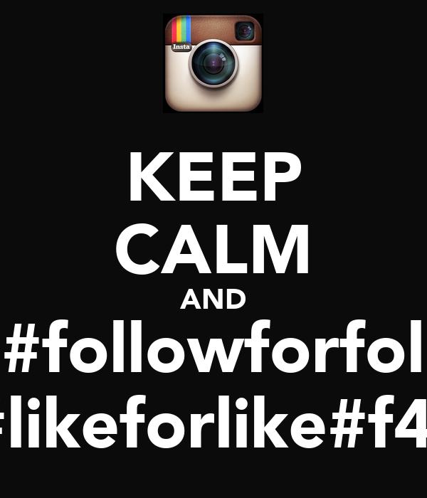 KEEP CALM AND #l4l#followforfollow #likeforlike#f4f