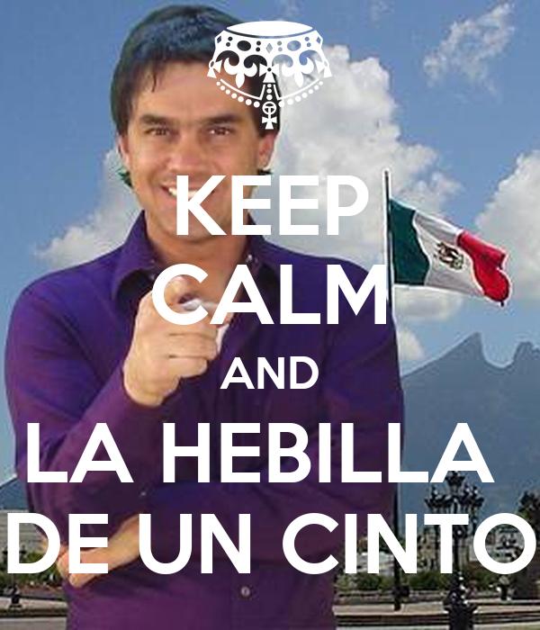 KEEP CALM AND LA HEBILLA  DE UN CINTO