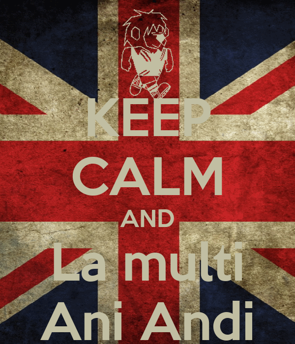 KEEP CALM AND La multi Ani Andi