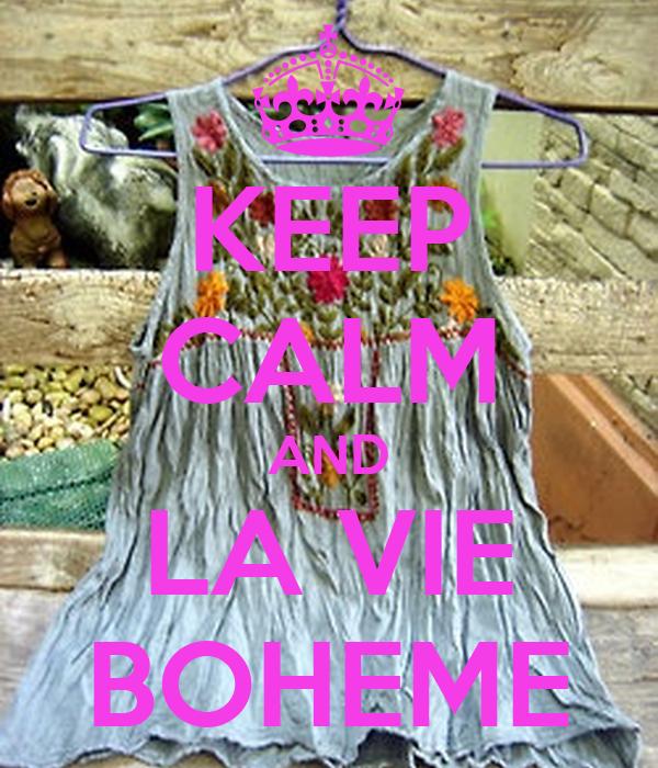 KEEP CALM AND LA VIE BOHEME