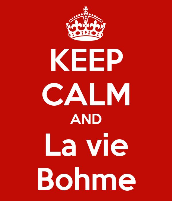 KEEP CALM AND La vie Bohme