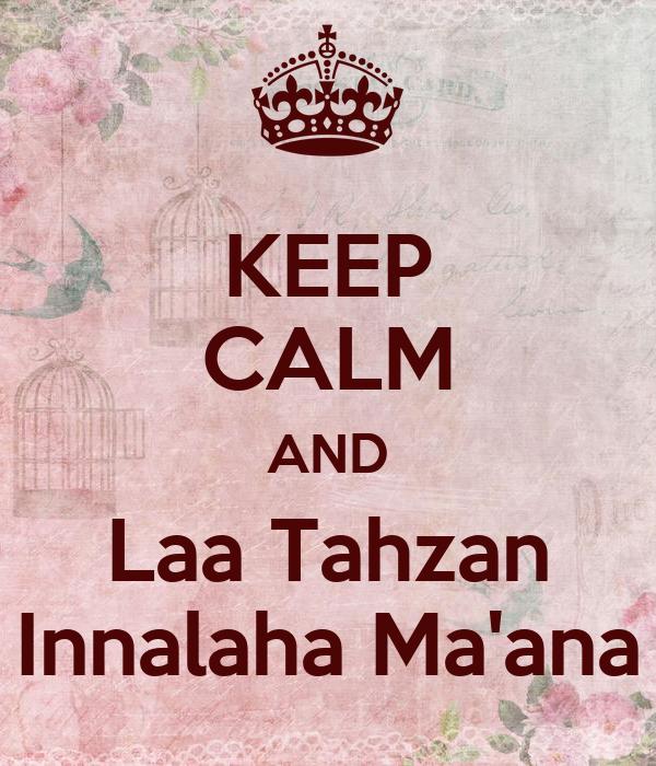 KEEP CALM AND Laa Tahzan Innalaha Ma'ana
