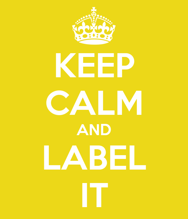 KEEP CALM AND LABEL IT